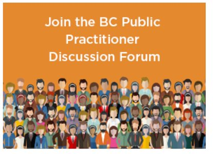 Join the BC Public Practitioner Discussion Forum